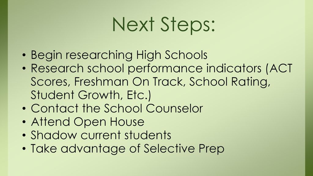 Next Steps: Begin researching High Schools