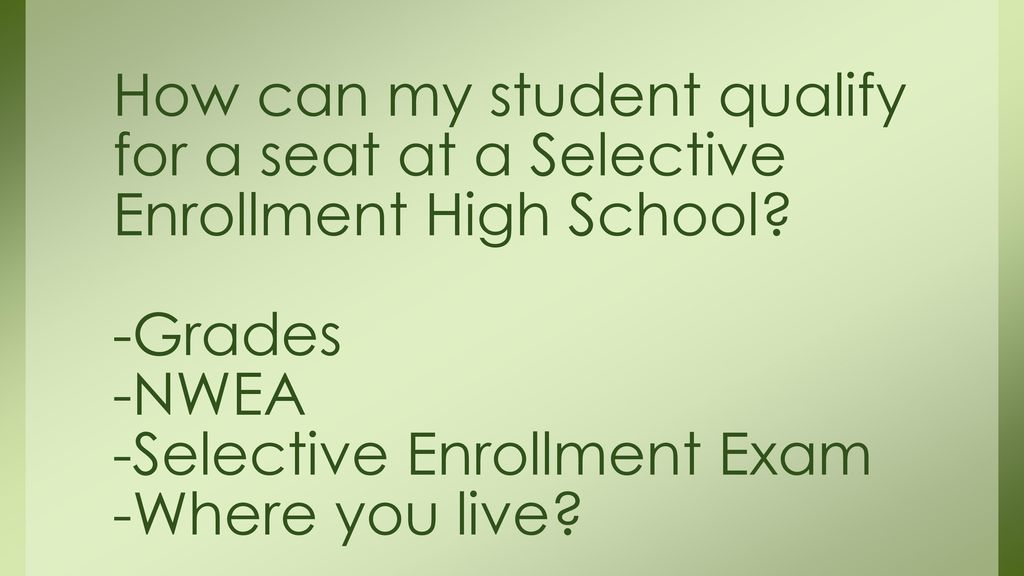 How can my student qualify for a seat at a Selective Enrollment High School.