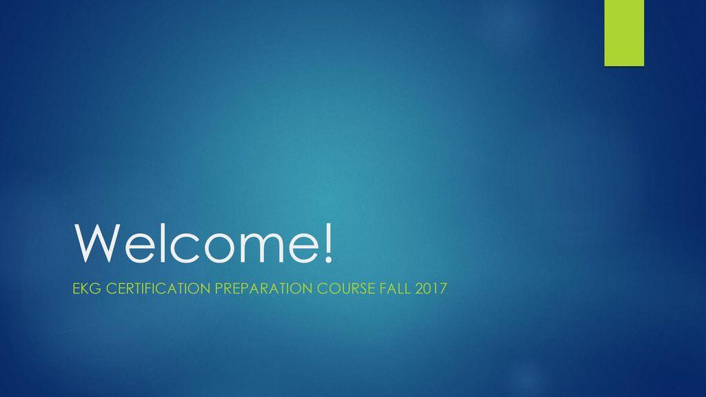 Ekg Certification Preparation Course Fall Ppt Download