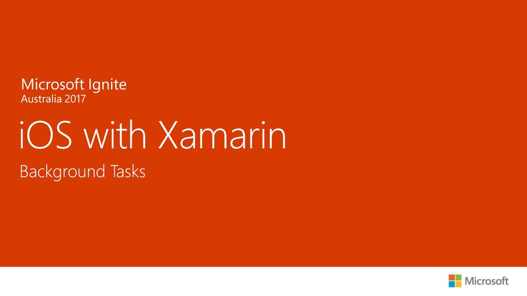 iOS with Xamarin Background Tasks Microsoft Ignite 2016