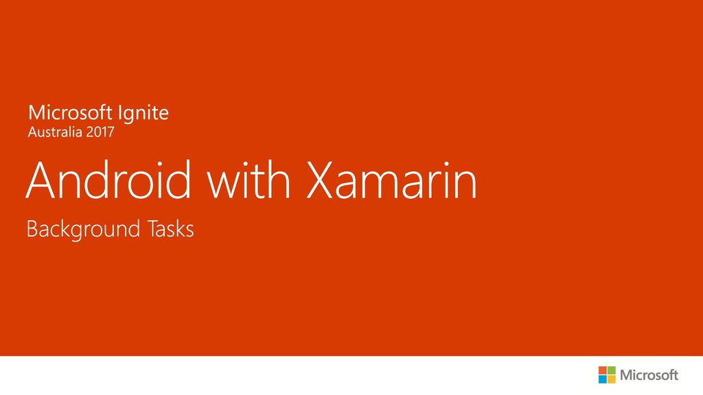 Android with Xamarin Background Tasks Microsoft Ignite 2016