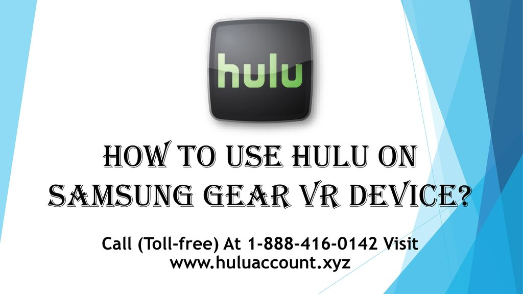 How To Use Hulu On Samsung Gear VR Device? - ppt download