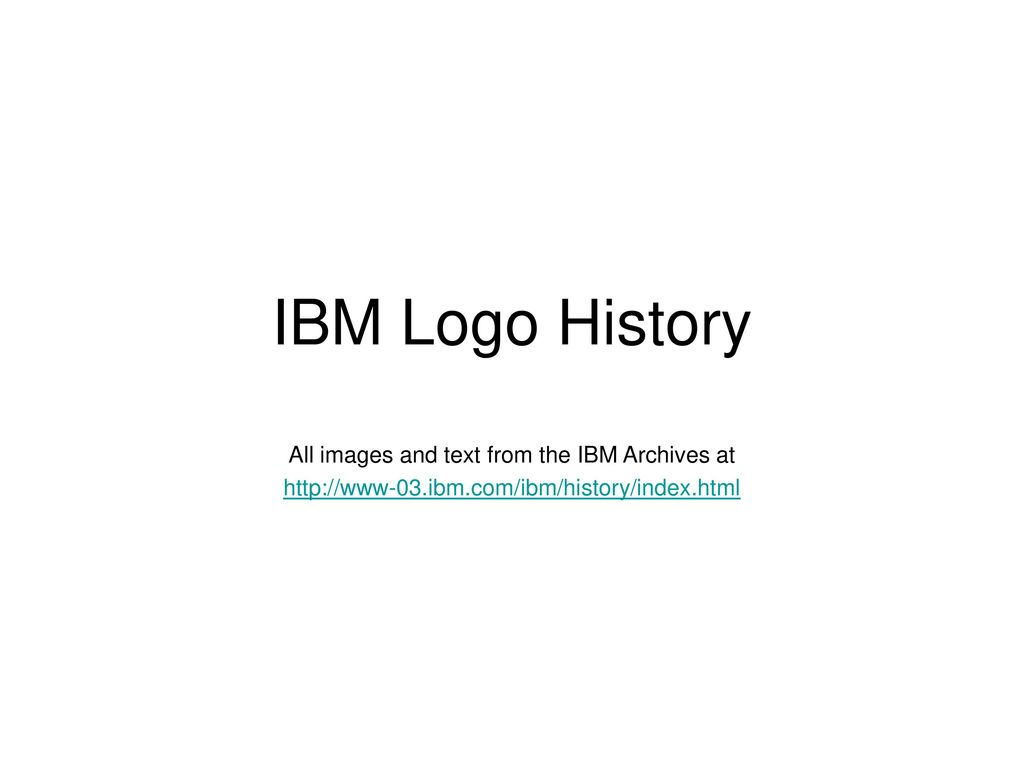 All images and text from the IBM Archives at - ppt download