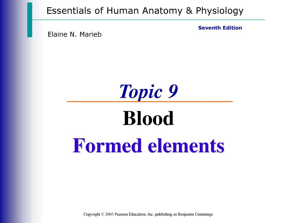 Formed elements Topic 9 Blood Essentials of Human Anatomy ...