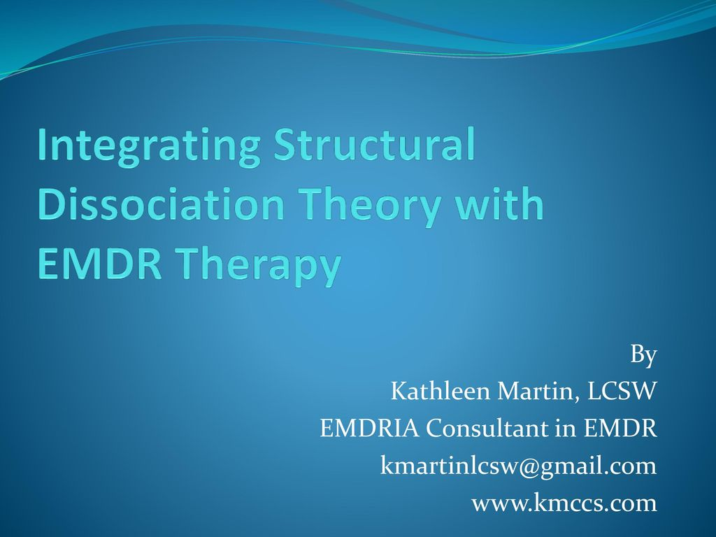 Integrating Structural Dissociation Theory with EMDR Therapy