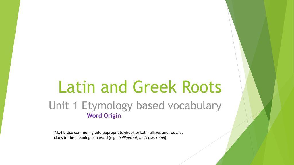 Unit 1 Etymology based vocabulary - ppt download