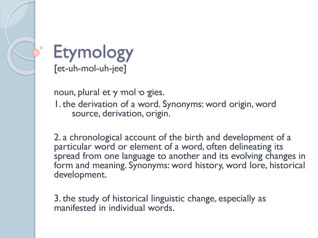 etymology et uh mol uh jee noun plural etymologies
