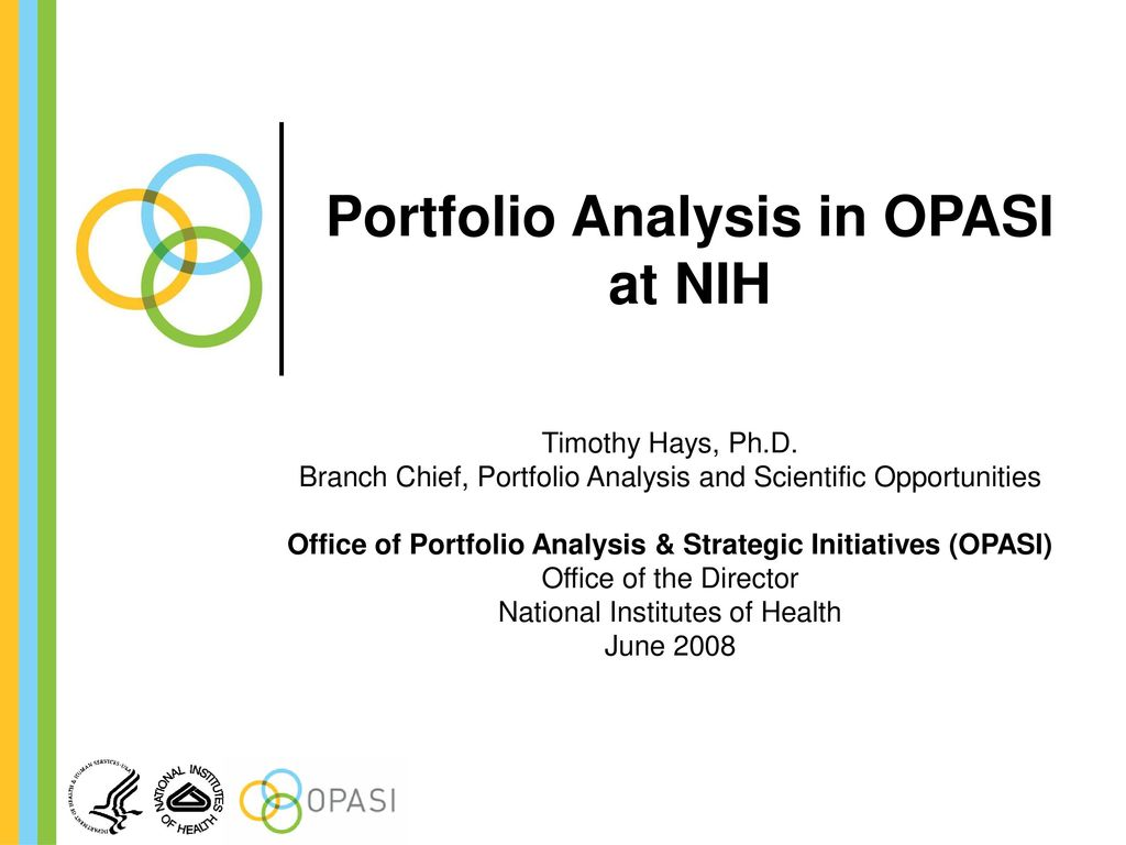 Portfolio Analysis in OPASI at NIH - ppt download