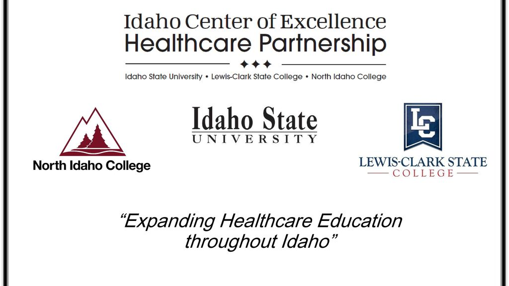 Expanding Healthcare Education Throughout Idaho Ppt Download