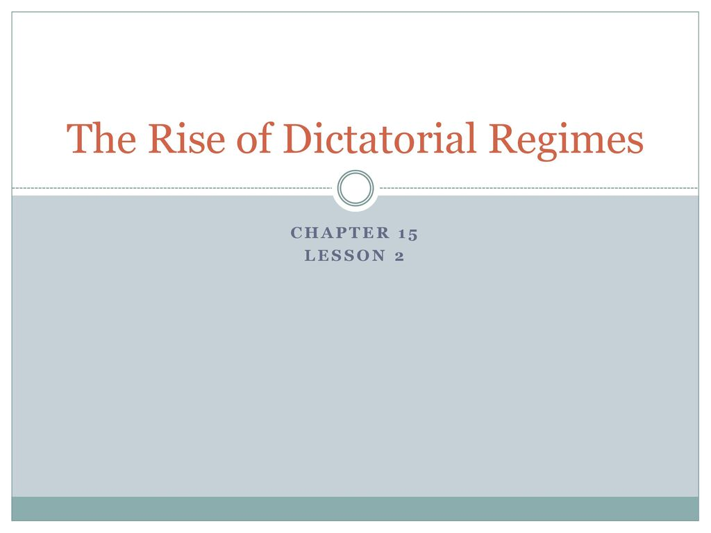 The Rise of Dictatorial Regimes - ppt download