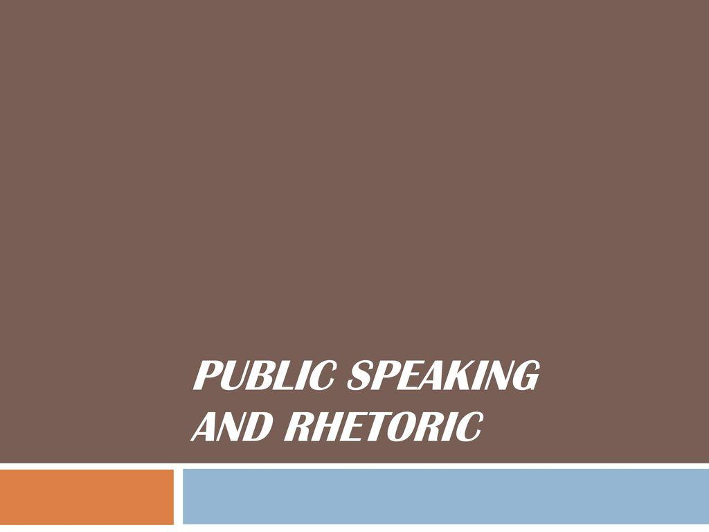 1 Public speaking and rhetoric