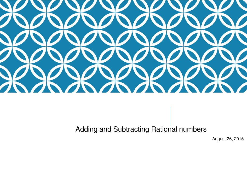 Adding and Subtracting Rational numbers - ppt download