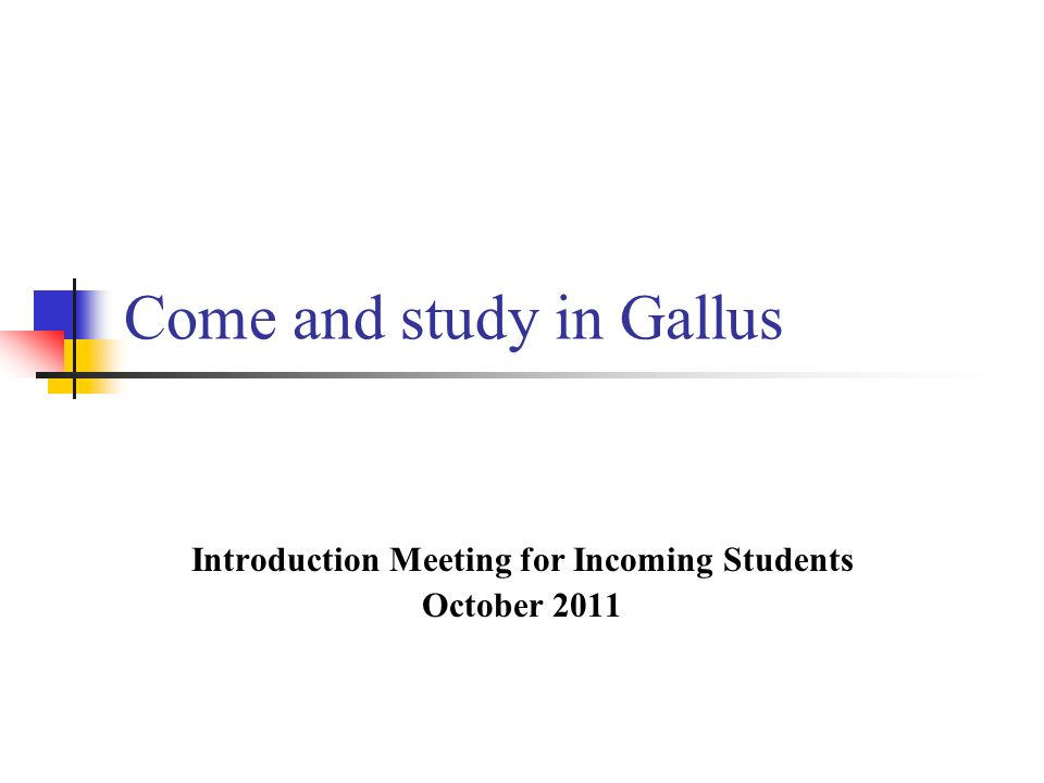 Come and study in Gallus