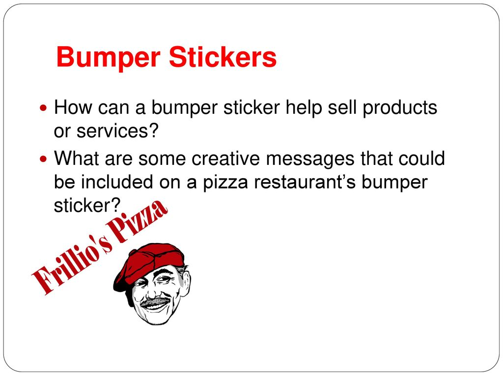 Bumper Stickers How can a bumper sticker help sell products or services