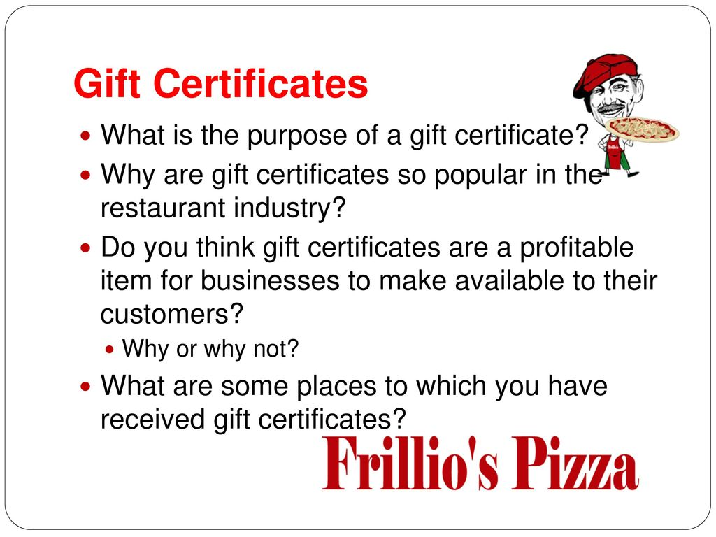 Gift Certificates What is the purpose of a gift certificate
