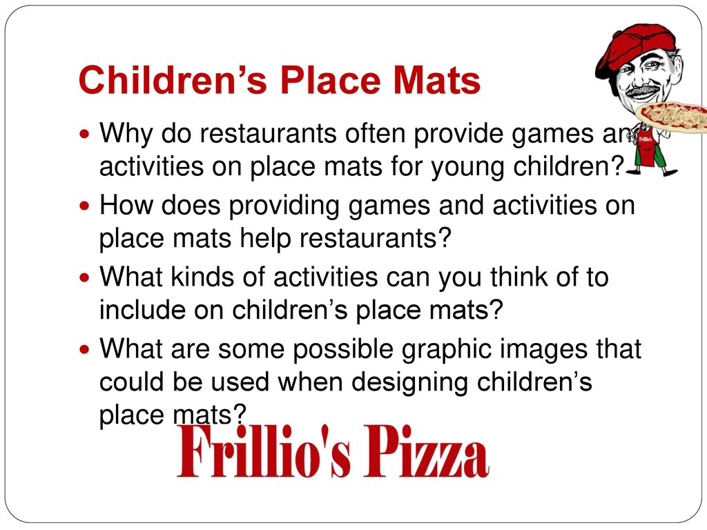 Children's Place Mats Why do restaurants often provide games and activities on place mats for young children