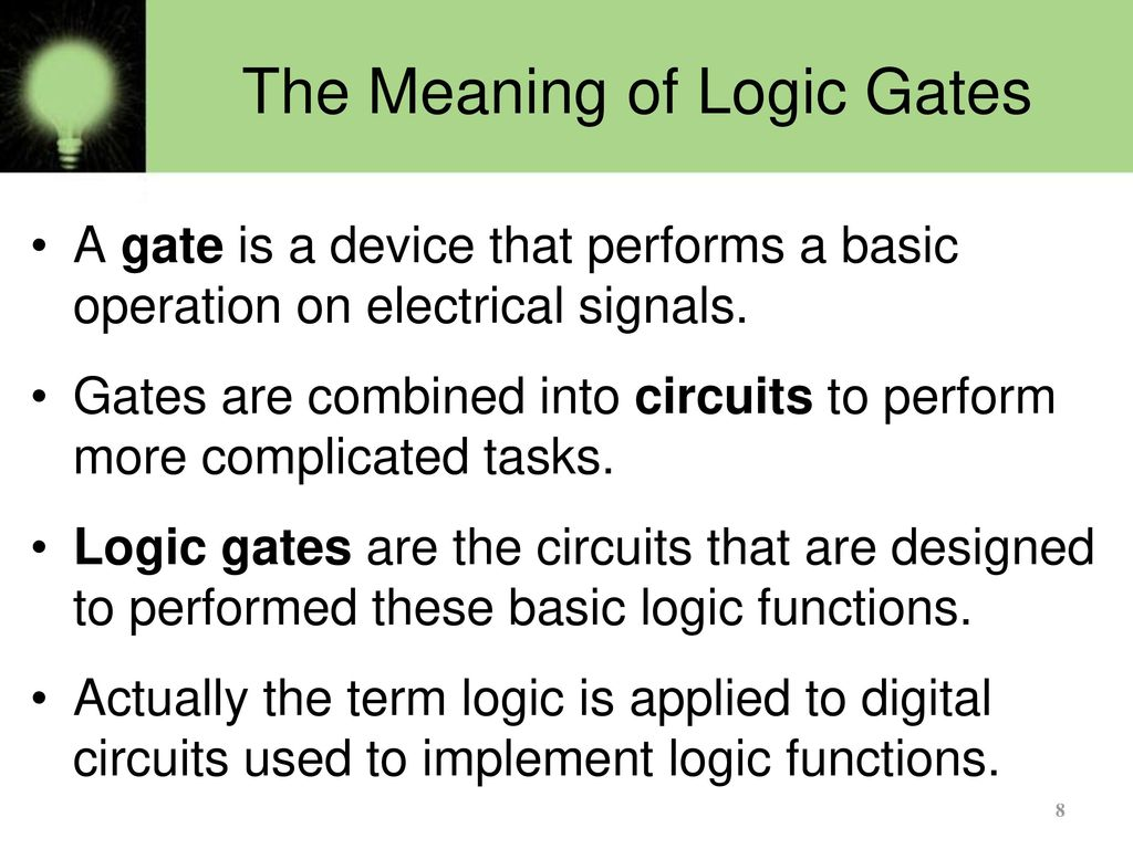 Basics Of Logic Gates Part 1 Ppt Download Circuit Diagram Gate On 18 Digital Basic Sequential Circuits Or Larger Functions The Meaning