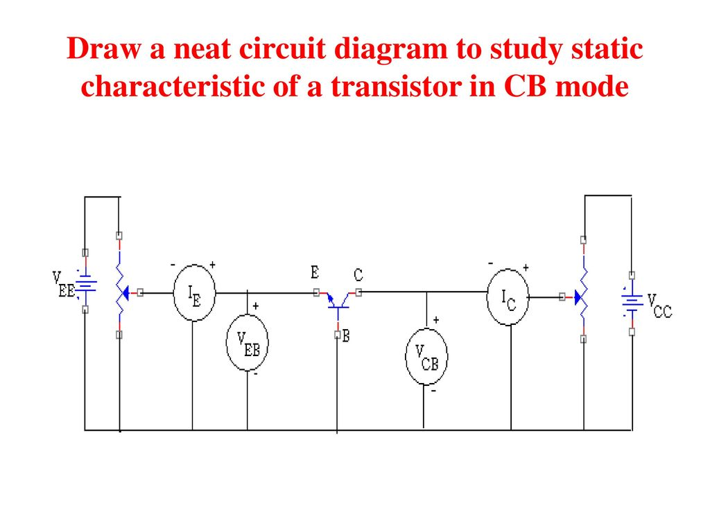 Draw Input And Output Characteristic Of A Transistor In Cb Mode Circuit 1 Neat