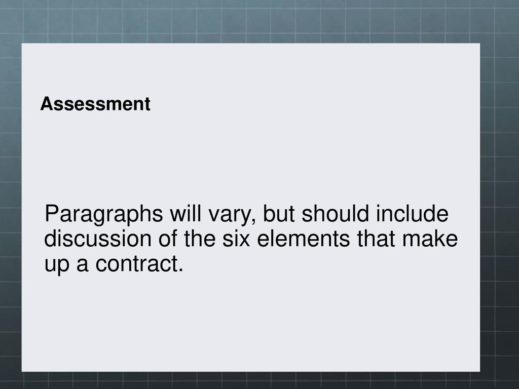 23essment Paragraphs Will Vary But Should Include Discussion Of The Six Elements That Make Up A Contract