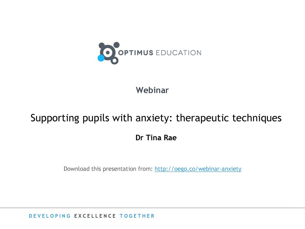 Supporting pupils with anxiety: therapeutic techniques - ppt download