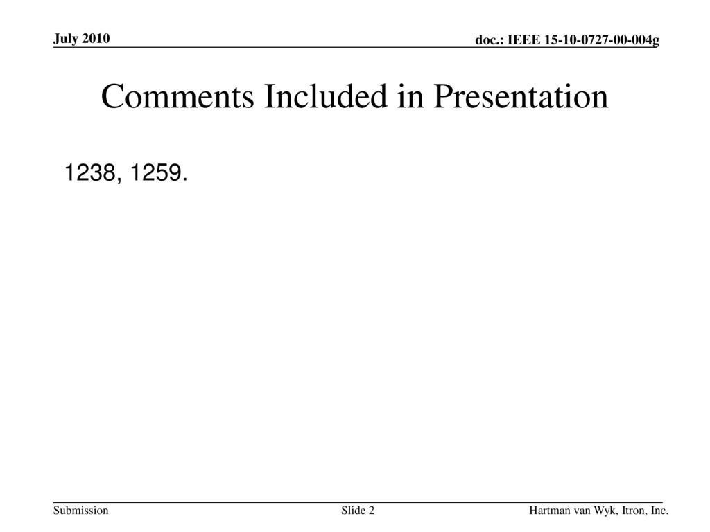 Comments Included in Presentation