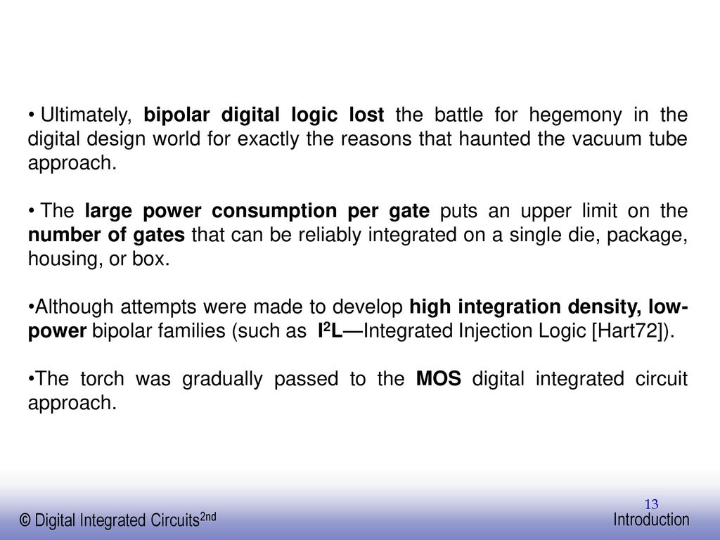 Digital Integrated Circuits A Design Perspective Ppt Download Circuit Approach Ultimately Bipolar Logic Lost The Battle For Hegemony In World
