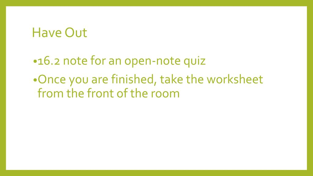 have out 16 2 note for an open note quiz ppt download