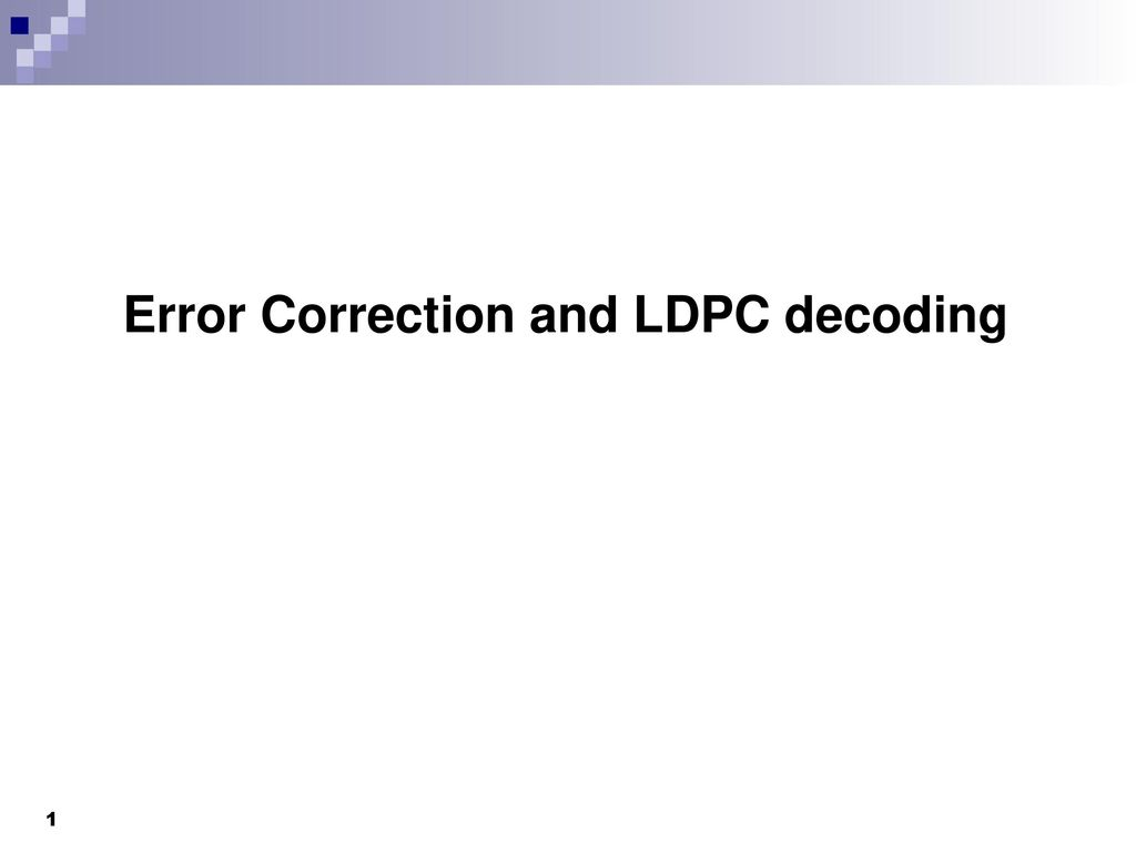 Error Correction and LDPC decoding - ppt download