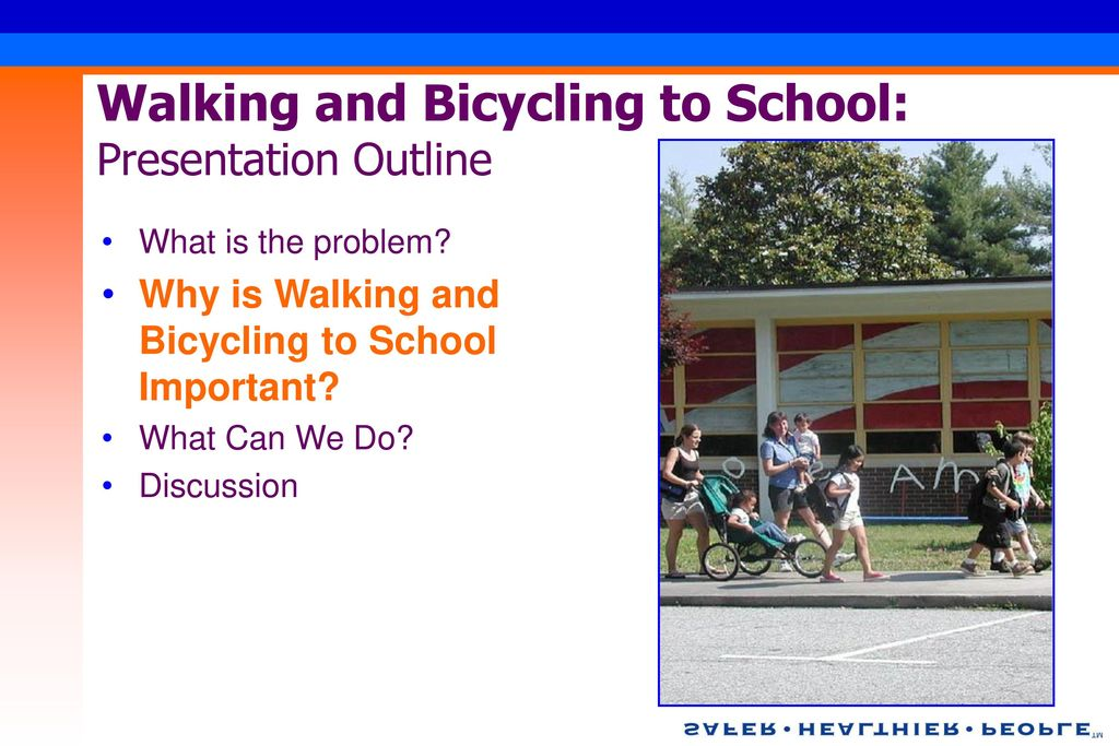 Walking and Bicycling to School: