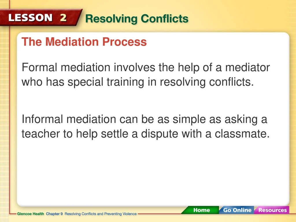 Conflicts can be resolved through negotiation or mediation