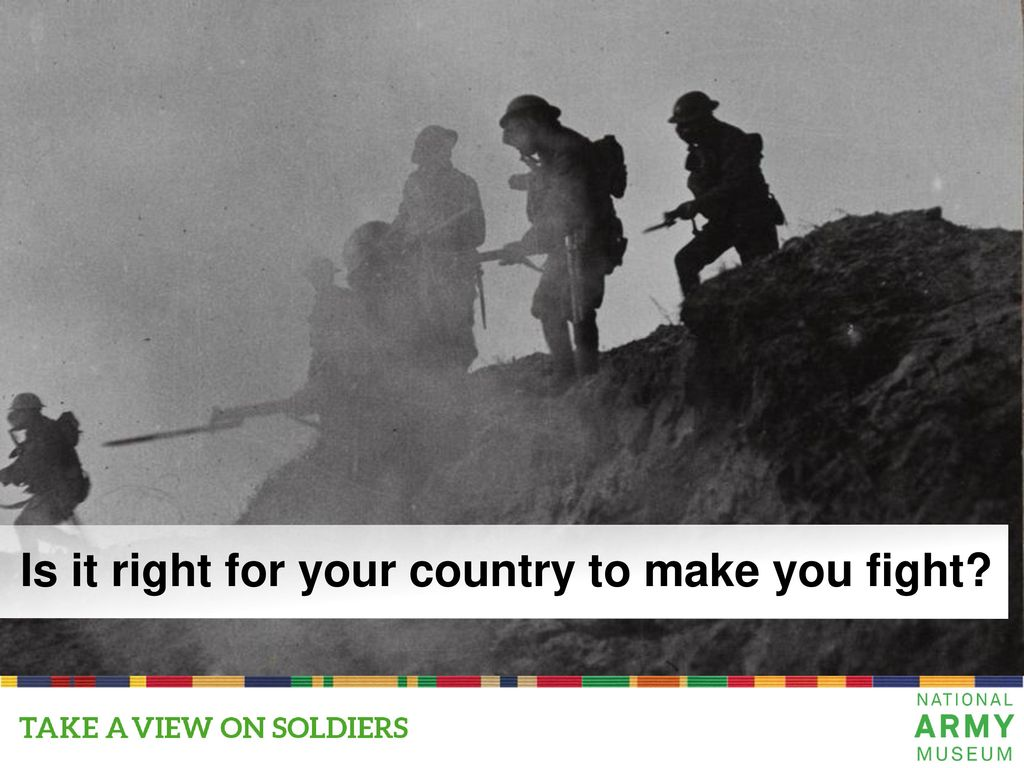 Is it right for your country to make you fight? - ppt download