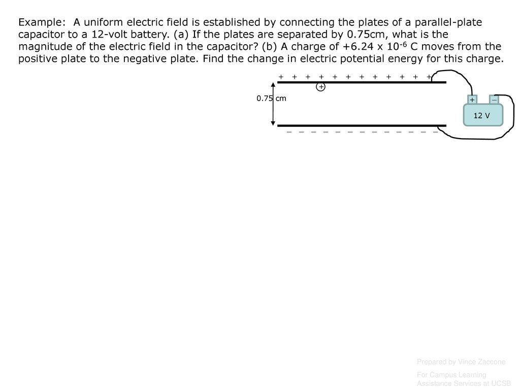 Physics 6b Capacitors Prepared By Vince Zaccone Ppt Download 12 Volt Battery Parallel Wiring Diagram Example A Uniform Electric Field Is Established Connecting The Plates Of