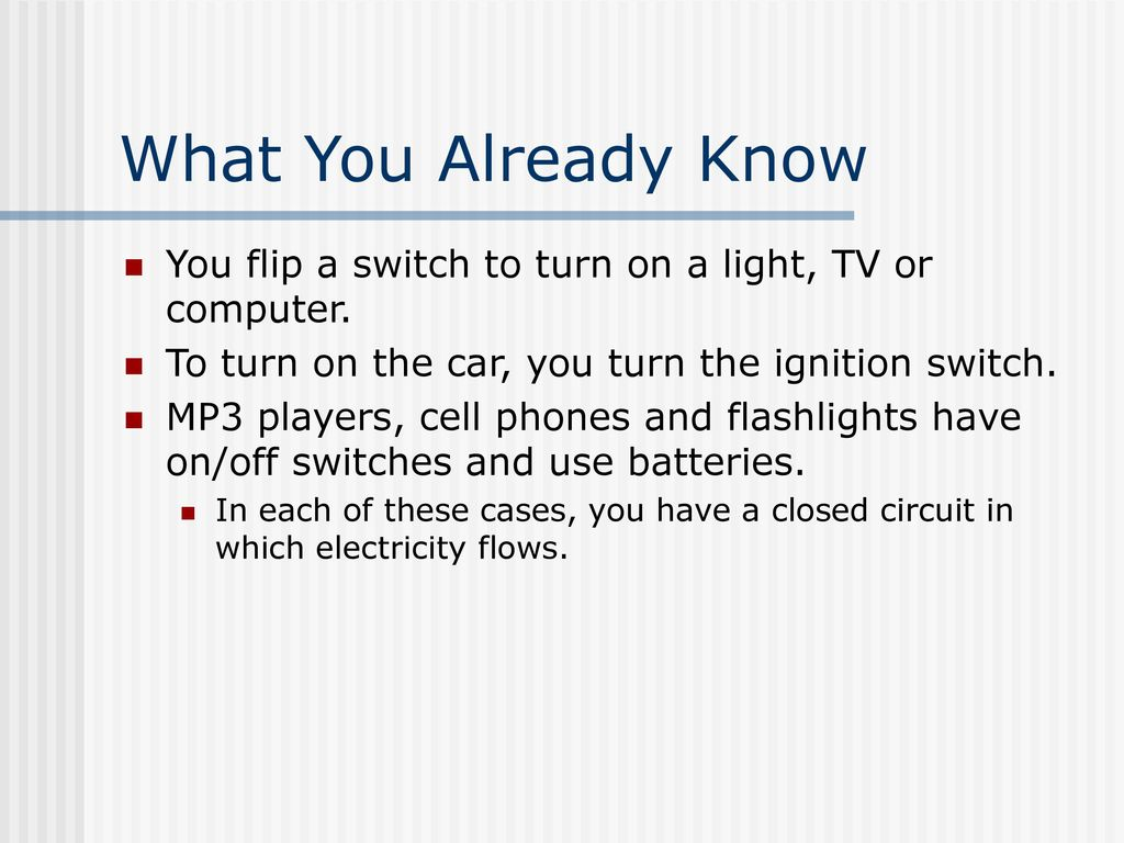 Electric Circuit With Switch Battery And Lamp A Series Current Electricity Parallel Ppt Download In Which Flows What You Already Know Flip To Turn On Light Tv Or