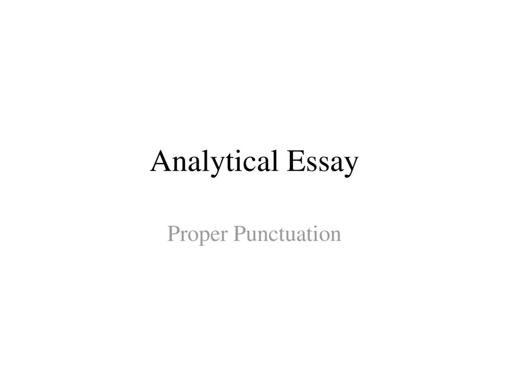 Essay Writing High School  Analytical Essay Proper Punctuation Written Essay Papers also Custom Writing Discount Code Analytical Essay Proper Punctuation  Ppt Download High School Persuasive Essay Examples