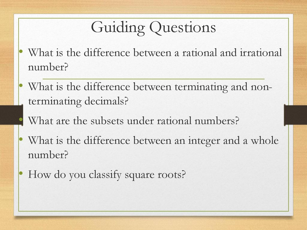 Guiding Questions What is the difference between a rational and irrational number