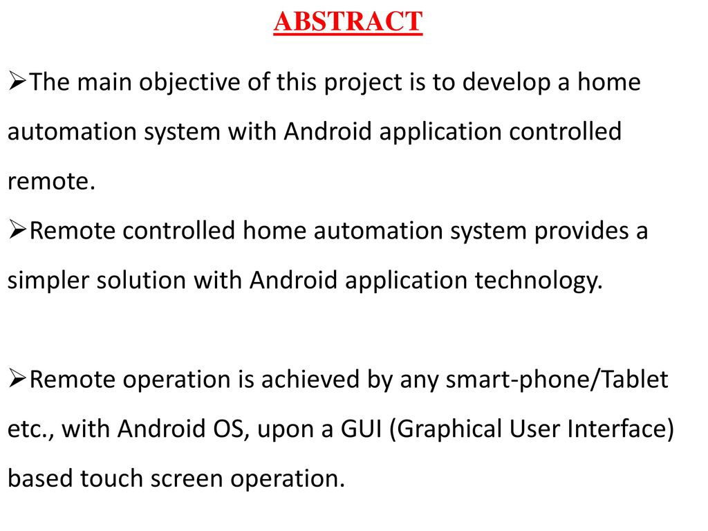 Arduino Based Home Automation Ppt Download Bluetooth Android System Circuit Block Diagram Abstract The Main Objective Of This Project Is To Develop A With 3