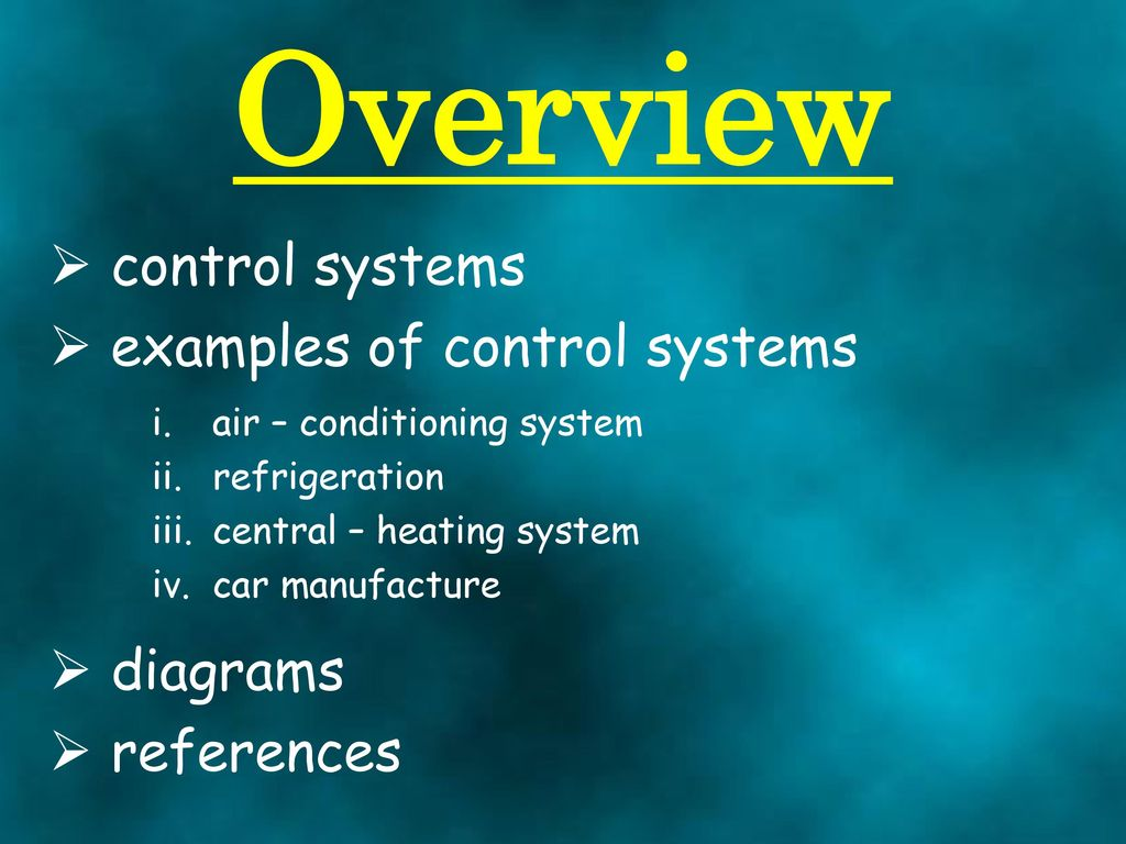 Overview control systems examples of control systems diagrams - ppt ...