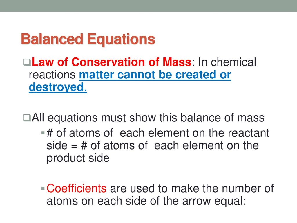 7b40a86ce652 Balanced Equations Law of Conservation of Mass  In chemical reactions  matter cannot be created or
