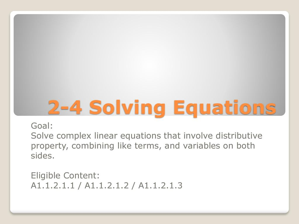 2-4 Solving Equations Goal: - ppt download