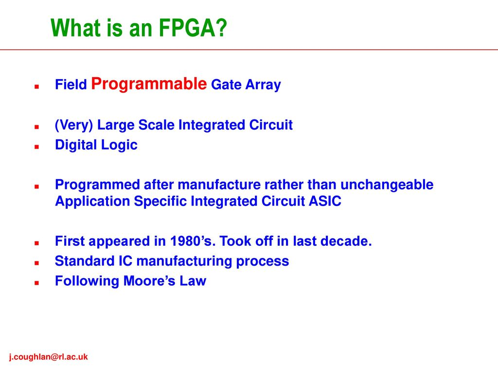 Introduction To Field Programmable Gate Arrays Fpgas Ppt Download Integrated Circuit Ic Electrical Device What Is An Fpga Array