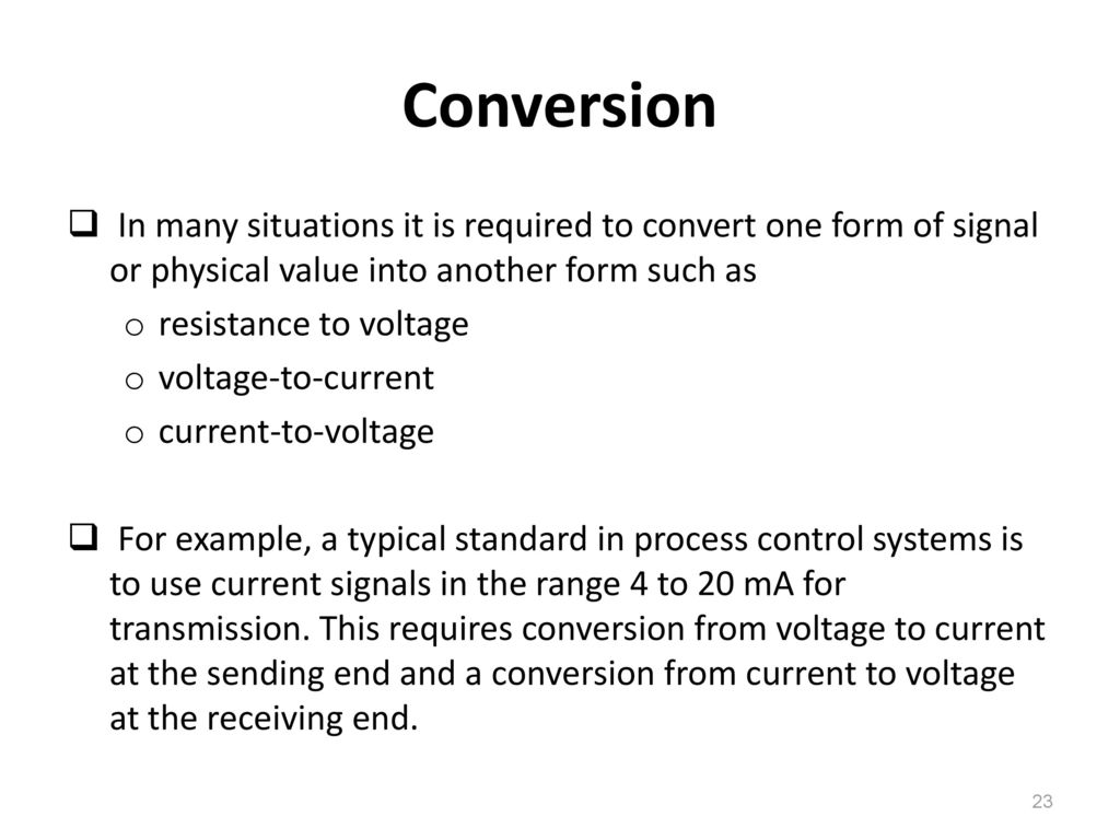 3 Signal Conditioning Ppt Download Opamp Inverting Voltagetocurrent Converter Click The Image To View Conversion In Many Situations It Is Required Convert One Form Of Or Physical Value