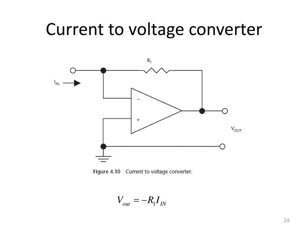 3 Signal Conditioning Ppt Download Simple Currenttovoltage Converter Circuit Diagram Electronic 24 Current To Voltage