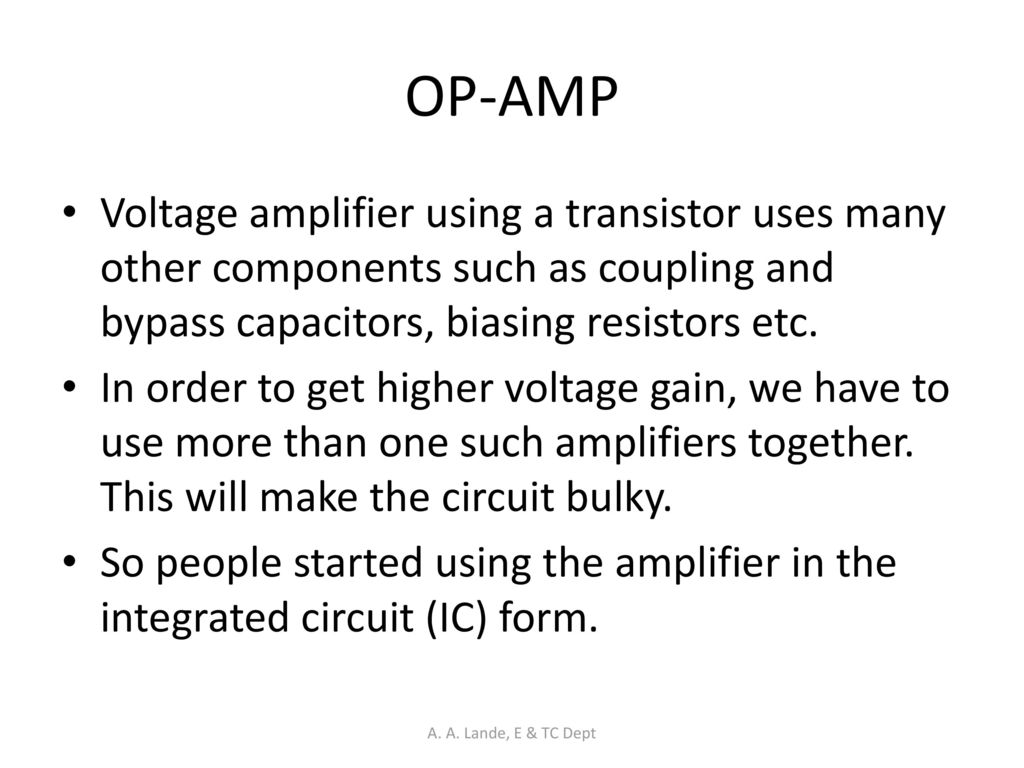 Analog Circuits A Lande E Tc Dept Ppt Download Uses Of Integrated Circuit Op Amp Voltage Amplifier Using Transistor Many Other Components Such As Coupling And