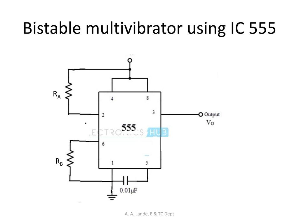Analog Circuits A Lande E Tc Dept Ppt Download The 555 Timer Bistable Multivibrator Circuit You Can Find Using Ic
