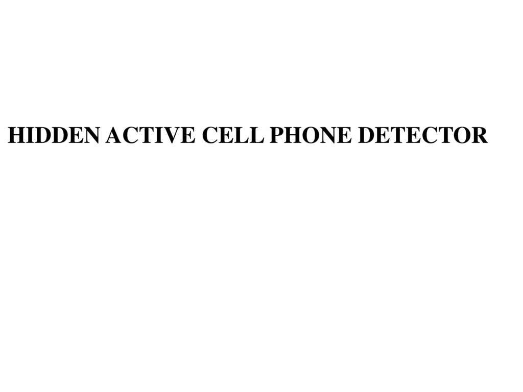 Hidden Active Cell Phone Detector Ppt Download Mobile Circuit Presentation On Theme Transcript 1
