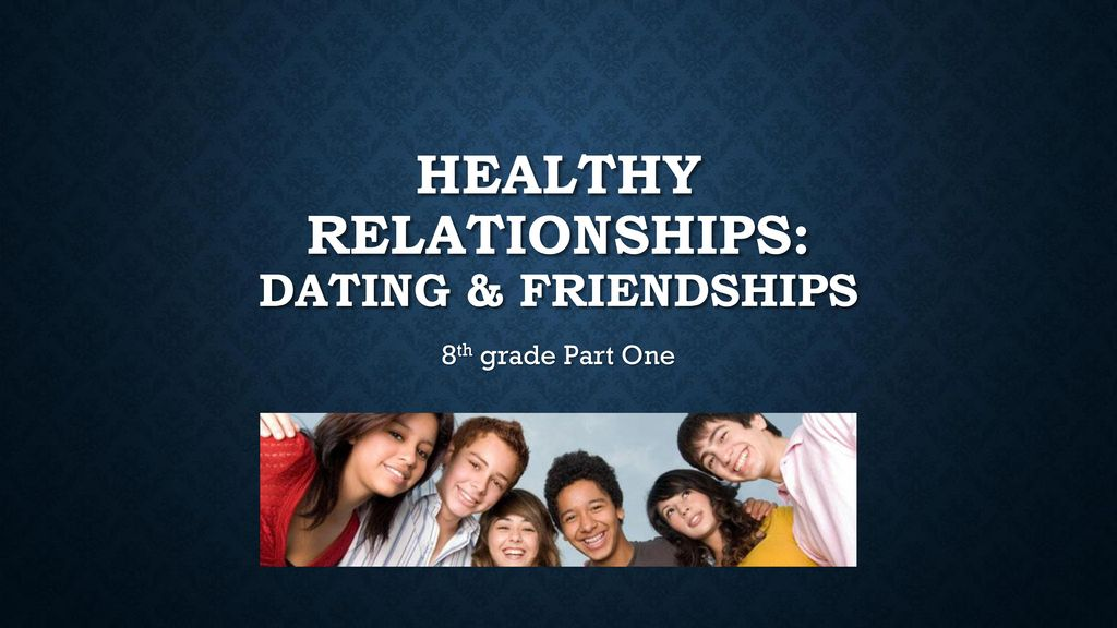 Friendships & dating