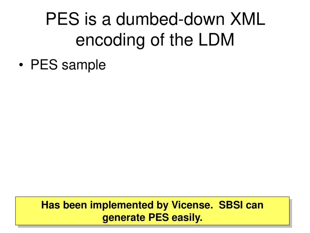 PES is a dumbed-down XML encoding of the LDM