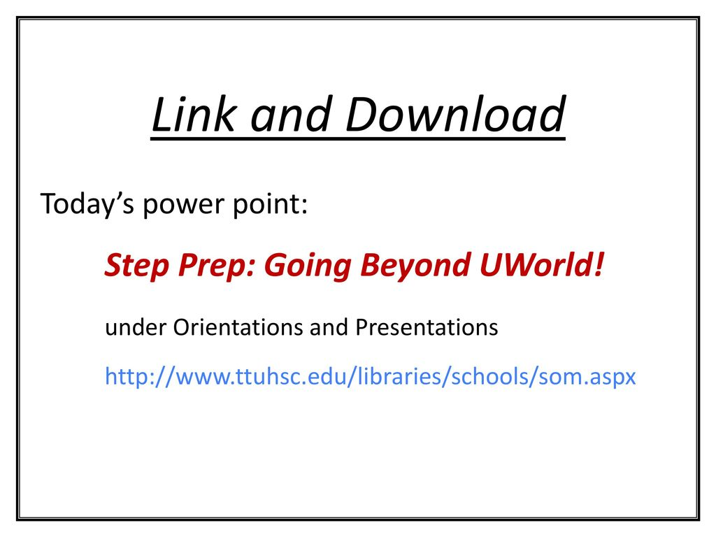 Step Prep: Going Beyond UWorld! - ppt download