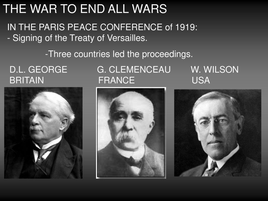 THE WAR TO END ALL WARS IN THE PARIS PEACE CONFERENCE of 1919: - Signing