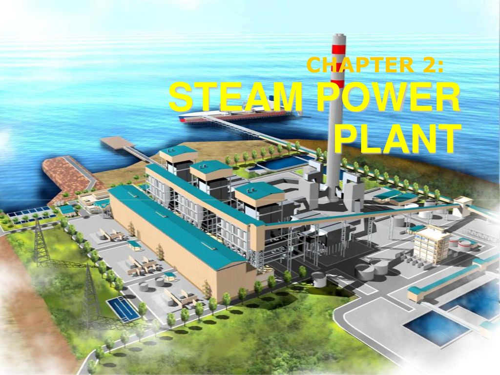 CHAPTER 2: STEAM POWER PLANT. - ppt download